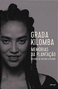 MEMÓRIAS DA PLANTAÇÃO - EPISÓDIOS DE RACISMO COTIDIANO