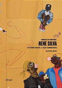 RENE SILVA, ATIVISMO DIGITAL E AÇÃO COMUNITÁRIA