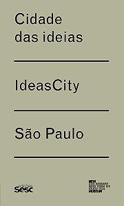 CIDADES DAS IDEIAS. IDEAS CITY. SÃO PAULO