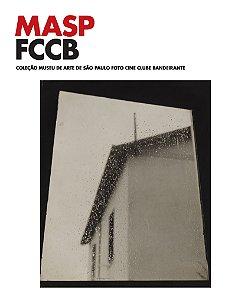 MASP FCCB - COLEÇÃO MUSEU DE ARTE DE SÃO PAULO FOTO CINE CLUBE BANDEIRANTE