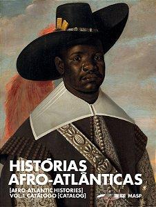 HISTÓRIAS AFRO-ATLÂNTICAS: VOL. 1 CATÁLOGO