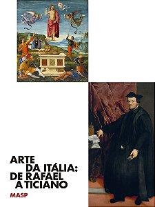 ARTE DA ITÁLIA: DE RAFAEL A TICIANO