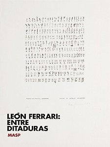 LEÓN FERRARI: ENTRE DITADURAS