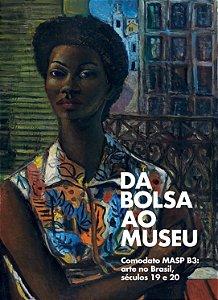 DA BOLSA AO MUSEU - COMODATO MASP B3: ARTE NO BRASIL, SÉCULOS 19 E 20