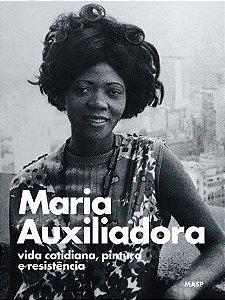 MARIA AUXLIADORA: VIDA COTIDIANA, PINTURA E RESISTÊNCIA