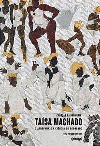 TAÍSA MACHADO, O AFROFUNK E A CIÊNCIA DO REBOLADO