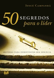 50 Segredos Para O LÍder: Leituras Para Desenvolver Sua Eficácia