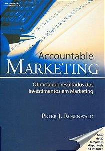 Accountable Marketing: Otimizando Resultados Dos Investimentos Em Marketing