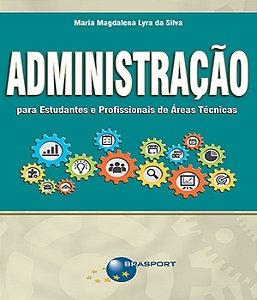 Administracao Para Estudantes E Profissionais De Areas Tecnicas