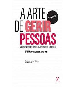 Arte De Gerir Pessoas, A - Guia Completo De Tecnicas E Competencias Essenciais - 02 Ed