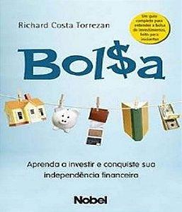 Bolsa : Aprenda A Investir E Conquiste Sua Independência Financeira