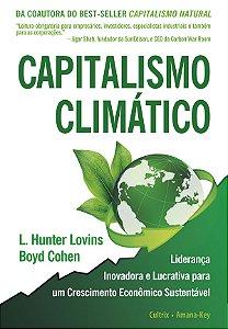 Capitalismo Climático: Liderança Inovadora E Lucrativa Para Um Crescimento EconÔmico Sustentável