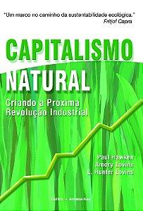 Capitalismo Natural: Criando A Próxima Revolução Industrial