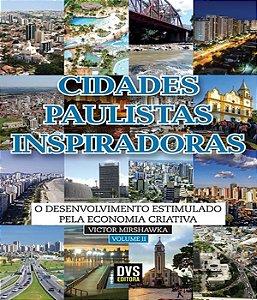 Cidades Paulista Inspiradoras - Volume 2: O Desenvolvimento Estimulado Pela Economia Criativa
