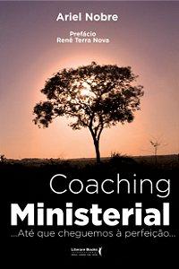 Coaching Ministerial: Até Que Cheguemos À Perfeição
