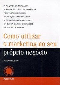 Como Utilizar O Marketing No Seu Proprio Negocio