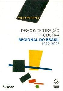 Desconcentração Produtiva Regional Do Brasil: 1970-2005