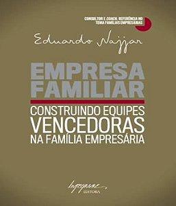 Empresa Familiar - Construindo Equipes Vencedoras Na Familia Empresaria