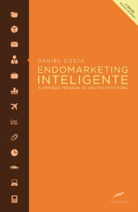 Endomarketing Inteligente: A Empresa Pensada De Dentro Para Fora
