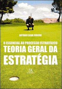 Essencial Ao Processo Estrategico, O - Teoria Geral Da Estrategia
