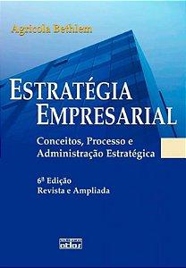 Estrategia Empresarial - Conceitos, Processo E Administrcao - 06 Ed