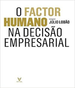 Factor Humano Na Decisao Empresarial, O