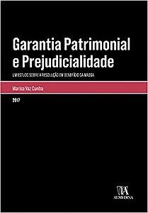 Garantia Patrimonial E Prejudicialidade - Um Estudo Sobre A Resolucao Em Beneficio Da Massa