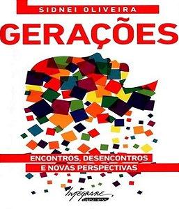 Geracoes - Encontros, Desencontros E Novas Perspectivas