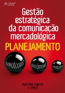 Gestão Estratégica Da Comunicação Mercadológica: Planejamento