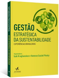 Gestao Estrategica Da Sustentabilidade - Experiencias Brasileiras