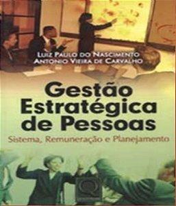 Gestao Estrategica De Pessoas - Sistema, Remuneracao E Planejamento