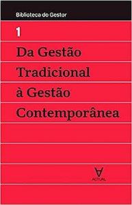 Gestao Tradicional A Gestao Contemporanea, Da - Vol I