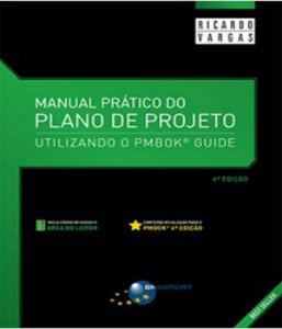 Manual Pratico Do Plano De Projeto - Utilizando O Pmbok Guide - 06 Ed