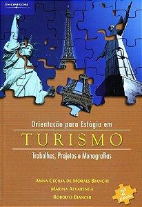 Orientação Para Estágio Em Turismo: Trabalhos, Projetos E Monografias