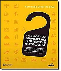 Psicologia Dos Servicos Em Turismo E Hotelaria, A
