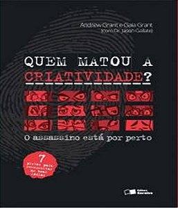 Quem Matou A Criatividade?