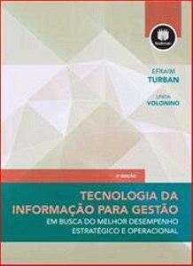 TECNOLOGIA DA INFORMAÇÃO PARA GESTÃO: EM BUSCA DO MELHOR DESEMPENHO ESTRATÉGICO E OPERACIONAL