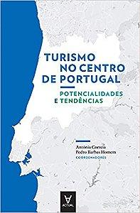 Turismo No Centro De Portugal - Potencialidades E Tendencias