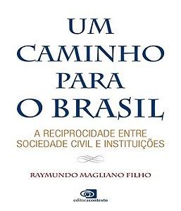 Um Caminho Para O Brasil: A Reciprocidade Entre Sociedade Civil E Instituições