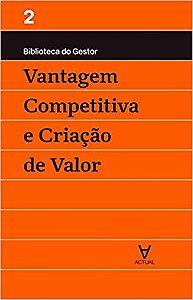 Vantagem Competitiva E Criacao De Valor - Vol Ii