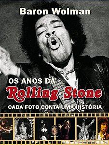 Anos Da Rolling Stone: Cada Foto Conta Uma Historia