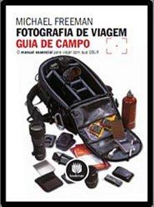 FOTOGRAFIA DE VIAGEM: GUIA DE CAMPO