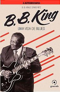 B.b.king A Autobiografia: Uma Vida De Blues