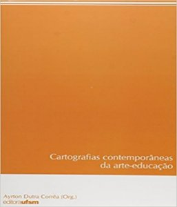 Cartografias Contemporaneas Da Arte-educacao