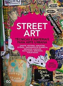 Street Art: Técnicas E Materiais Para Arte Urbana