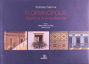 Florianópolis: História E Arquitetura