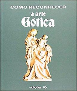 Como Reconhecer A Arte Gotica