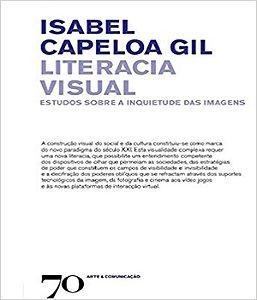 Literacia Visual - Estudos Sobre A Inquietude Das Imagens