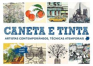 Caneta E Tinta: Artistas Contemporaneos,tecnicas Atemporais