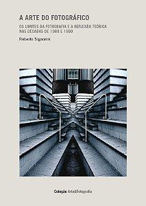 A Arte Do Fotográfico: Os Limites Da Fotografia E A Reflexão Teórica Nas Décadas De 1980 E 1990